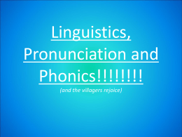 Linguistics, Pronunciation, and Phonics