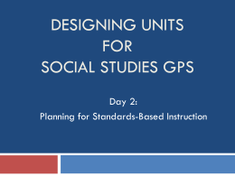 DESIGNING UNITS for SOCIAL STUDIES GPS