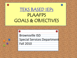 TEKS BASED IEPS PLAAFPS and GOALS & OBJECTIVES