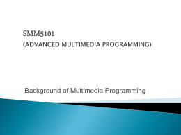 SMM5101 (ADVANCED MULTIMEDIA PROGRAMMING)