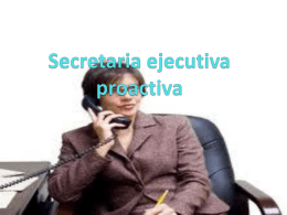Secretaria ejecutiva proactiva