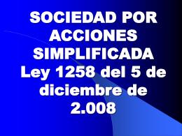 SOCIEDAD POR ACCIONES SIMPLIFICADA Ley 1258 del 5 …