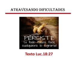 ATRAVESANDO DIFICULTADES