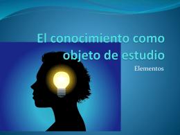 El conocimiento como objeto de estudio