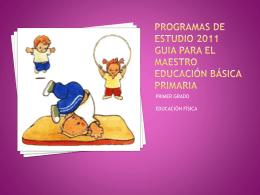 PROGRAMAS DE ESTUDIO 2011 GUIA PARA EL MAESTRO …