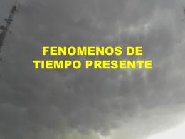 FENOMENOS DE TIEMPO PRESENTE