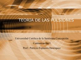 TEORIA DE LAS PULSIONES - Periodismo Ucsc Seccion I