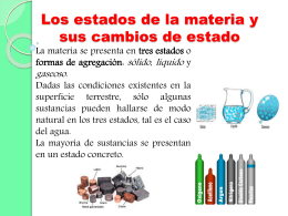LOS ESTADOS DE LA MATERIA Y SUS CAMBIOS DE ESTADO