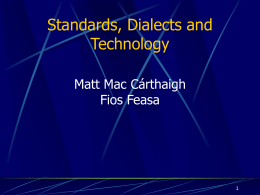Standards, Dialects and Technology