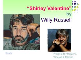 "Shirley Valentine"""