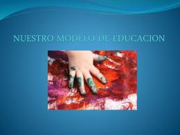 NUESTRO MODELO DE EDUCACION