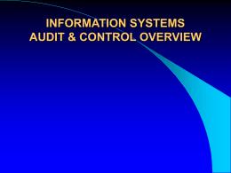 INFORMATION SYSTEMS AUDIT & CONTROL OVERVIEW