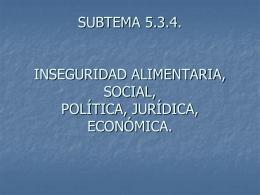 SUBTEMA 5.3.4. INSEGURIDAD ALIMENTARIA, SOCIAL, …