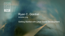 Ryan C. Gordon icculus.org Getting Started with Linux …