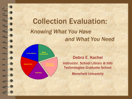Collection Evaluation: Knowing what you have and what …