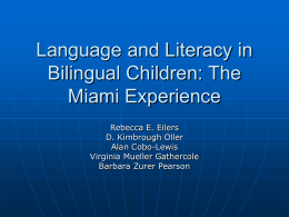 Language and Literacy in Bilingual Children: The Miami