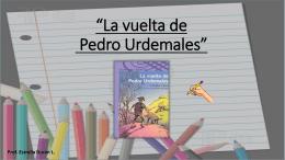 "La vuelta de Pedro Urdemales"""