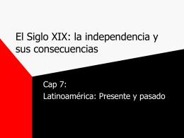 El Siglo XIX: la independencia y sus consecuencias