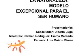 La Naturaleza Modelo Exepcional para el Ser Humano
