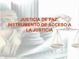 JUSTICIA DE PAZ: INSTRUMENTO DE ACCESO A LA …