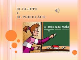 EL SUJETO Y EL PREDICADO