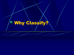 Why Classify? - Mount Logan Middle School