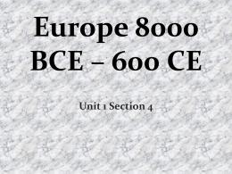 Europe 8000 BCE – 600 CE