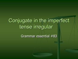 Conjugate the imperfect tense irregular