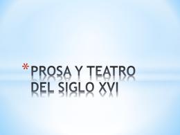 PROSA Y TEATRO DEL SIGLO XVI