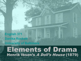 Elements of Drama Henrik Ibsen's A Doll's House