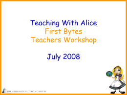 Programming with Alice - University of Texas at Austin