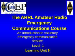 The ARRL Amateur Radio Emergency Communications …