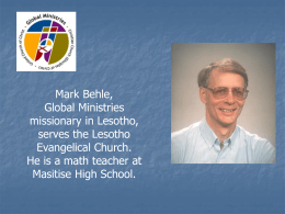 Mark Behle, Missionary in Lesotho Powerpoint January 2010
