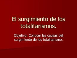 El surgimiento de los totalitarismos.