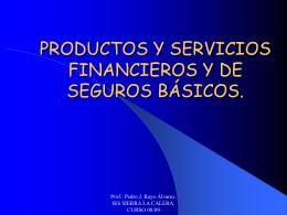 PRODUCTOS Y SERVICIOS FINANCIEROS Y DE SEGUROS …