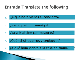 Entrada:Translate the following.