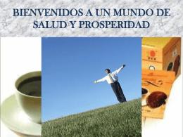 BIENVENIDOS A UN MUNDO DE SALUD Y PROSPERIDAD
