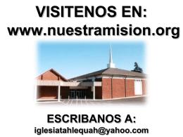 VISITENOS EN: www.nuestramision.org ESCRIBANOS A