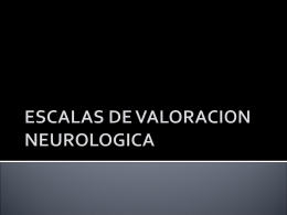 ESCALAS DE VALORACION NEUROLOGICA