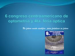 6 congreso centroamericano de optometria y 4ta. feria …