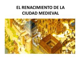 EL RENACIMIENTO DE LA CIUDAD MEDIEVAL