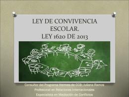 LEY DE CONVIVENCIA ESCOLAR. LEY 1620 DE 2013