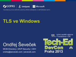 TechEd 2013 - Ševeček - Protokoly TLS a SSL ve Windows