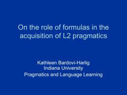 On the role of formulas in the acquisition of L2 pragmatics