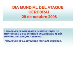 DIA MUNDIAL DEL ATAQUE CEREBRAL 29 de octubre 2008