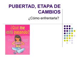 PUBERTAD, ETAPA DE CAMBIOS