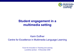 Student Engagement in a Multimedia Setting