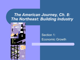 The American Journey, Ch. 8: The Northeast: Building …