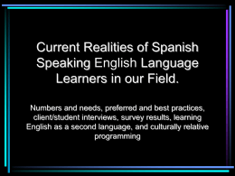 Current realities of Spanish Speaking English Language