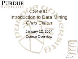 CS490D: Introduction to Data Mining Chris Clifton